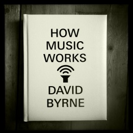 how_music_works_david_byrne